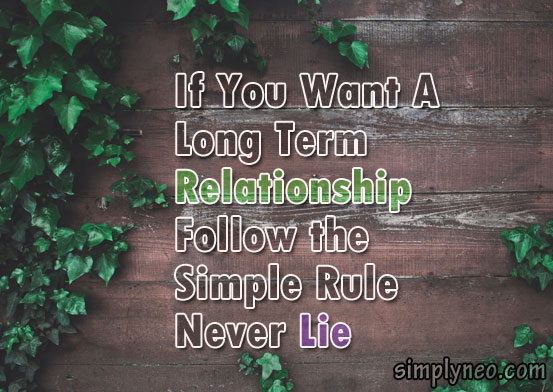 If You Want A Long Term Relationship Follow One Simple Rule Never Lie