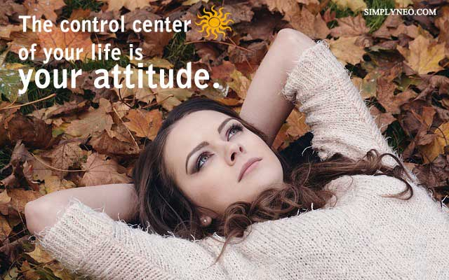 The control center of your life is your attitude. - Norman Cousins