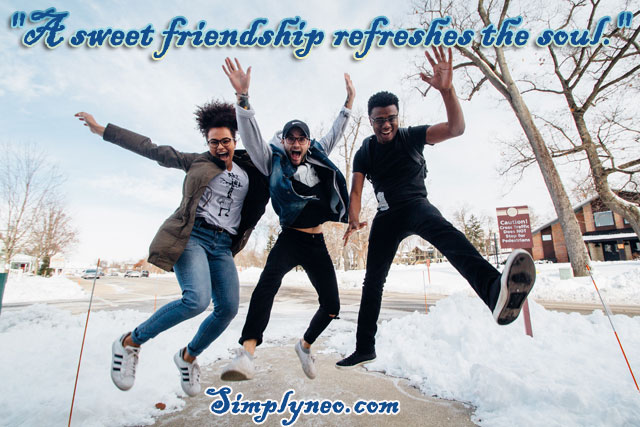 A sweet friendship refreshes the soul. Best Quotes about Friendship, friends forever, Happy friendship day quotes, Inspirational friendship quotes