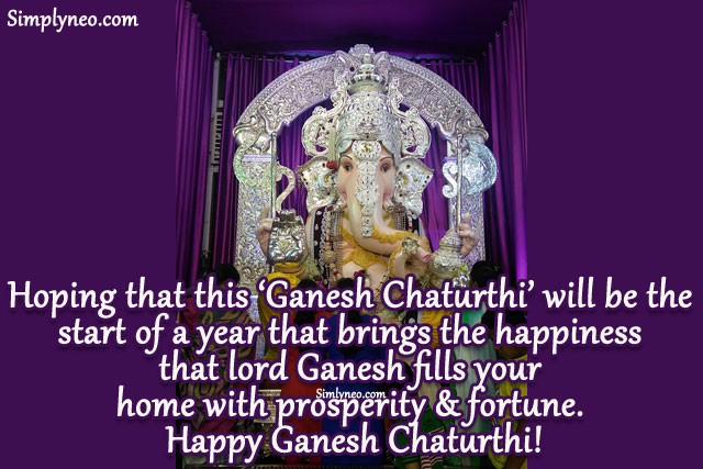 Hoping that this 'Ganesh Chaturthi' will be the start of a year that brings the happiness that lord Ganesh fills your home with prosperity & fortune. Happy Ganesh Chaturthi!