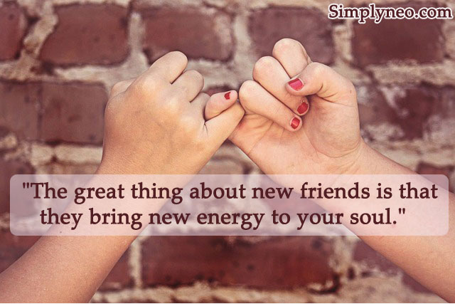 The great thing about new friends is that they bring new energy to your soul. - Shanna Rodriguez. Friendship Quotes, Famous People Quotes