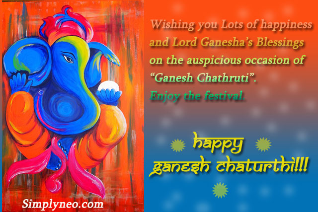"Wishing you Lots of happiness and Lord Ganesha's Blessings on the auspicious occasion of ""Ganesh Chathruti"". Enjoy the festival.lord ganesha quotes, shree ganesh images, god ganesha images wallpapers, ganapati images, ganesh images hd, ganesha pictures"