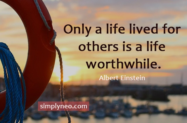 Only a life lived for others is a life worthwhile.- Albert Einstein quotes, famous people quotes,Albert Einstein funny quotes