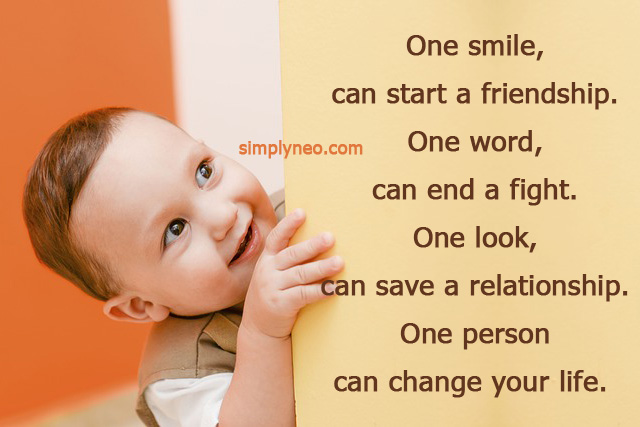One Smile, Can Start A Friendship. One Word, Can End A Fight.