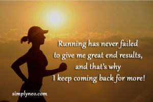 Running has never failed to give me great end results, and that's why I keep coming back for more! - Sasha Azevedo quotes, famous people quotes