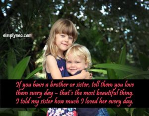 If you have a brother or sister, tell them you love them every day – Amaury Nolasco