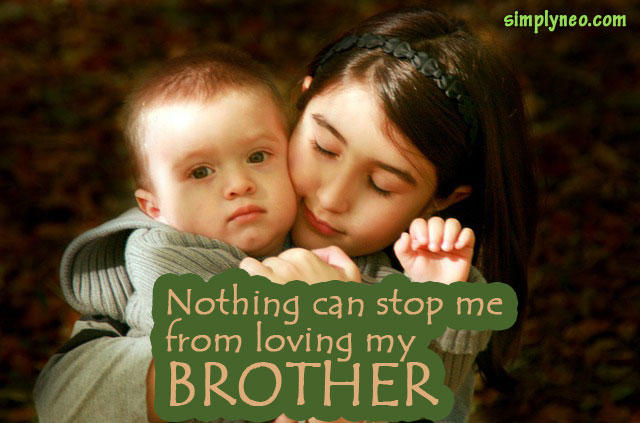 I Love My Brother Quotes Simple Nothing Can Stop Me From Loving My Brother SimplyNeo Quotes