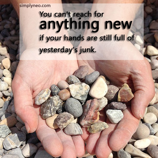 """You can't reach for anything new if your hands are still full of yesterday's junk."" - Louise Smith quotes, famous people quotes"
