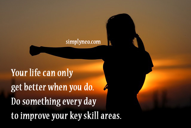 Your life can only get better when you do. Do something every day to improve your key skill areas. – Brian Tracy quotes, motivational sales quotes, famous people quotes