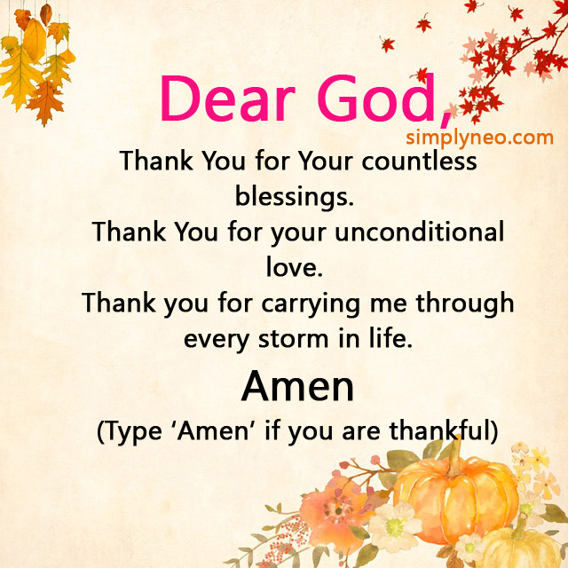 Dear God Thank You for Your countless blessings. Thank You for your unconditional love.