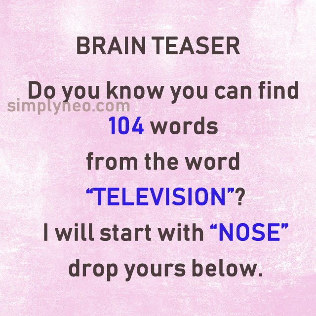 "Brain Teaser Do you know you can find 104 words from the word ""TELEVISION""? I will start with ""NOSE"" drop yours below. . Facebook quiz, social media quiz, puzzle world, time pass quiz"