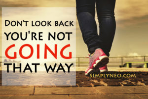 Don't look back you're not going that way Quotes To Get Rid Of Everything Toxic In Your Life, Quotes about positivity, Success quotes, right way quotes