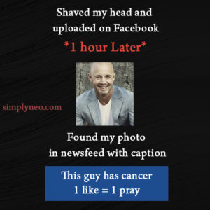 "Shaved my head and upload on Facebook ""1 hour Later"" Found my photo in newsfeed with caption This guy has cancer 1Like = 1Pray funny photo image picture"