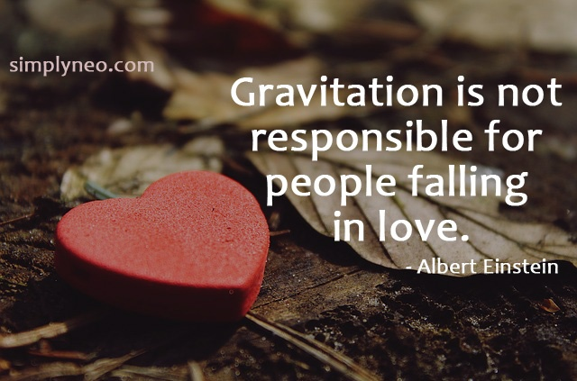 Gravitation is not responsible for people falling in love.- Albert Einstein quotes, famous people quotes,Albert Einstein funny quotes