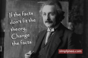 If the facts don't fit the theory, change the facts.- Albert Einstein quotes, famous people quotes,Albert Einstein funny quotes