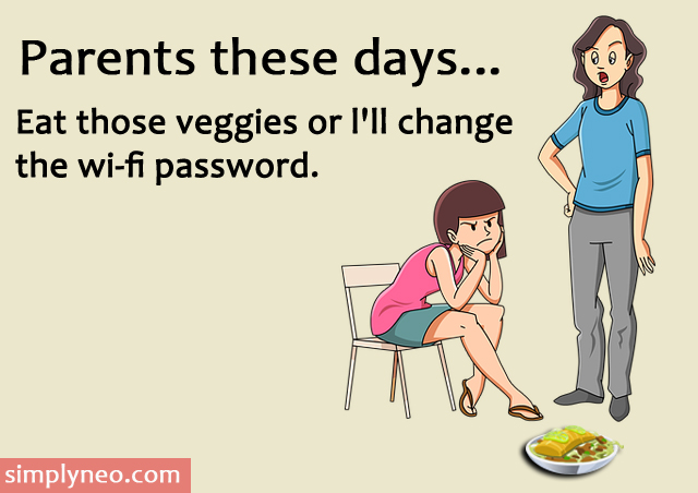 Parents these days...Eat those veggies or l'll change the wi-fi password meme,Funny images, Funny pictures, funniest memes, really funny memes