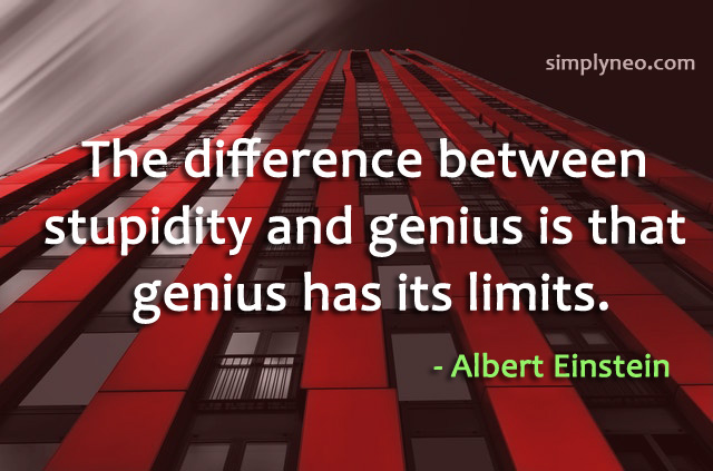 The difference between stupidity and genius is that genius has its limits. - Albert Einstein quotes, famous people quotes,Albert Einstein funny quotes