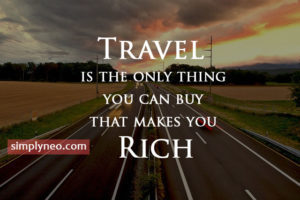 Travel is the only thing you can buy that makes you rich., famous inspirational travel quotes